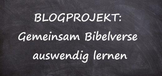 Blogprojekt Gemeinsam Bibelverse auswendig lernen